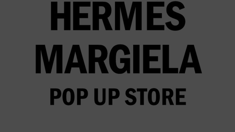 HERMES MARGIELA POPUP STORE