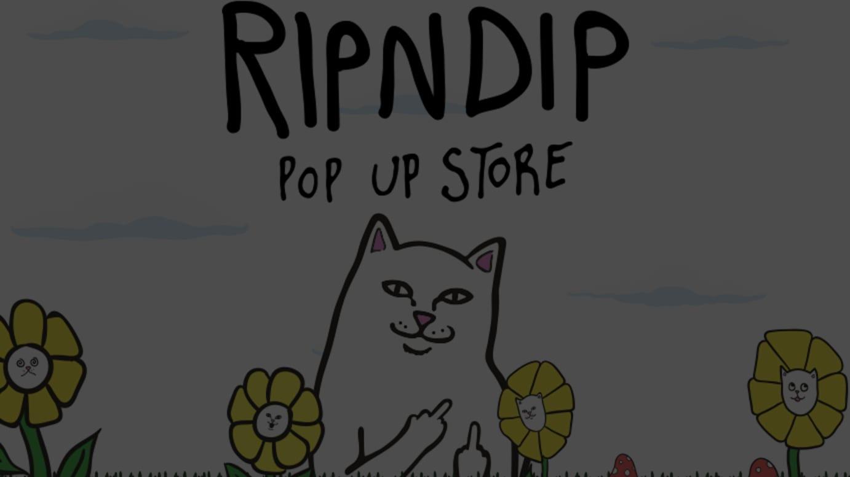 RIPNDIP POP-UP STORE by JOURNAL STANDARD
