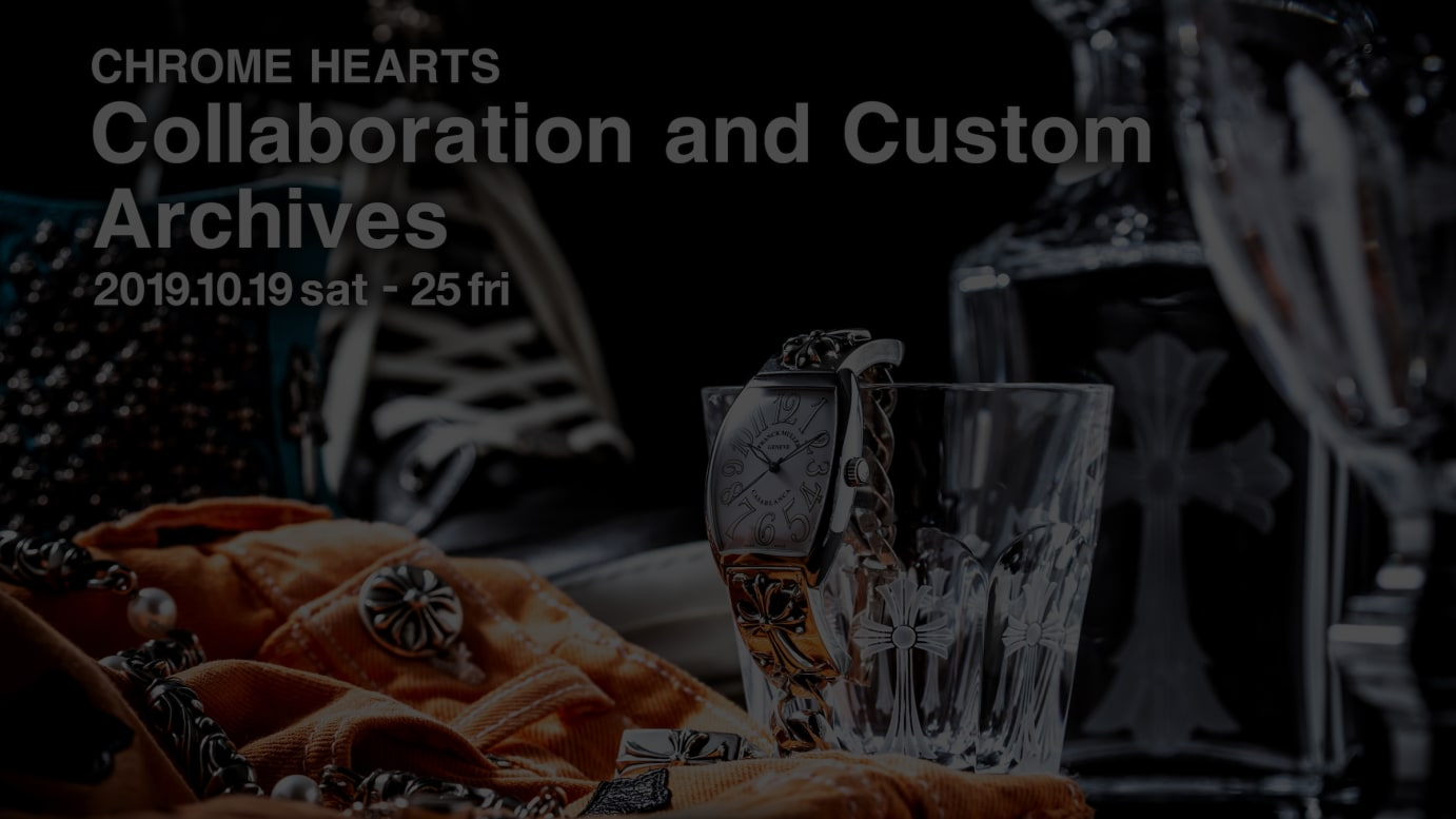 CHROME HEARTS Collaboration and Custom Archives