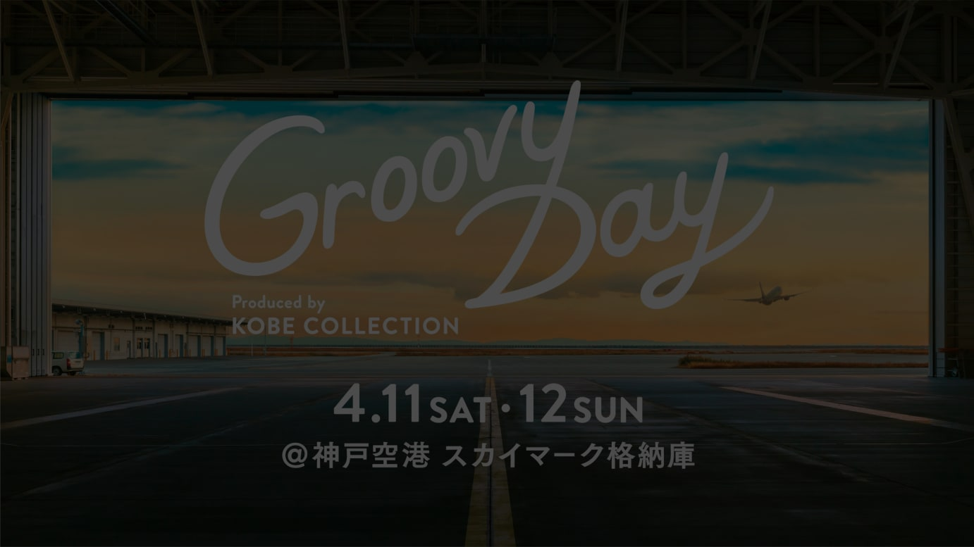 Groovy Day produced by KOBE COLLCTION